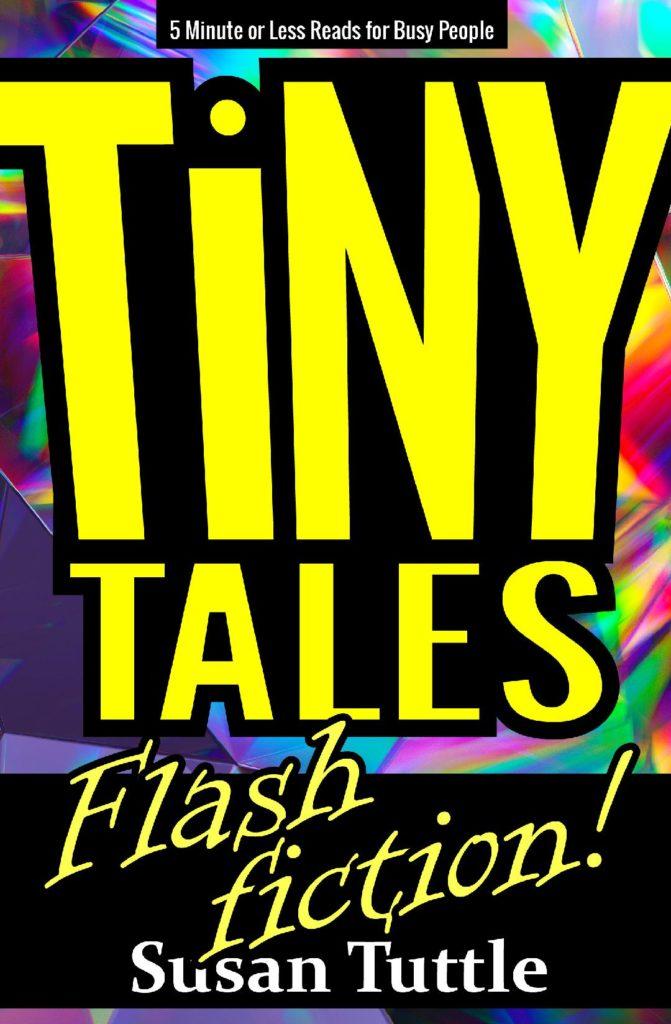 Tiny Tales: Flash Fiction